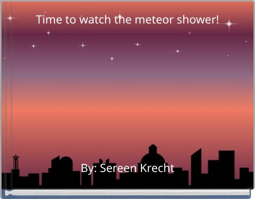 Time to watch the meteor shower!