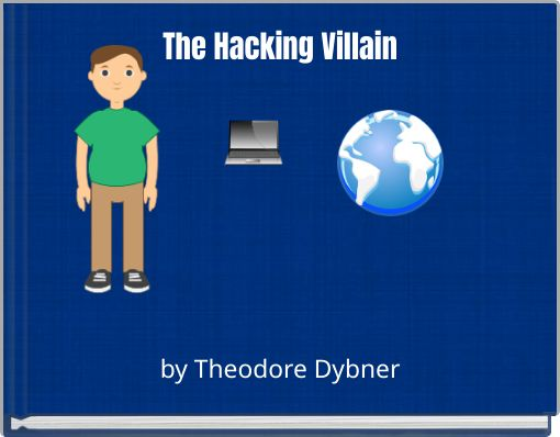 The Hacking Villain