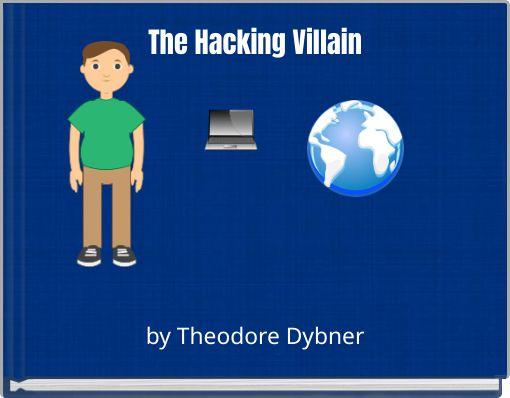 The Hacking Villain