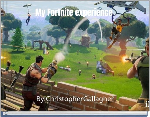 My Fortnite experience