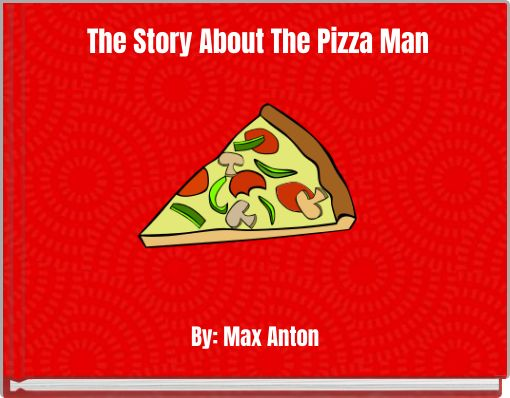 The Story About The Pizza Man