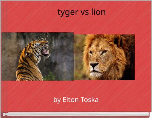 tyger vs lion