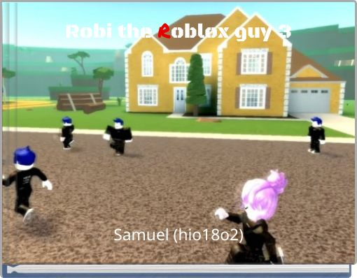 Robi the Roblox guy 3