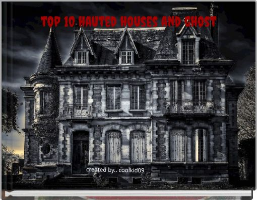top 10 hauted houses and ghost