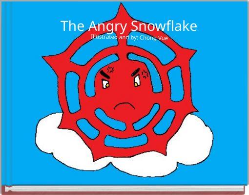The Angry Snowflake