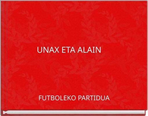 UNAX ETA ALAIN