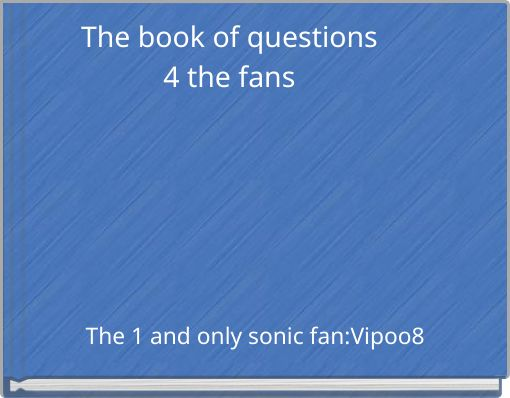 The book of questions4 the fans