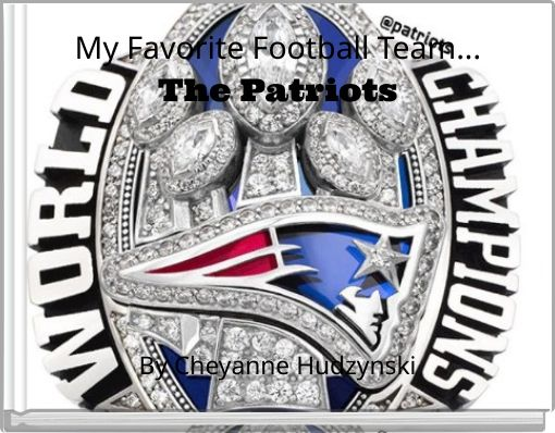 My Favorite Football Team...The Patriots