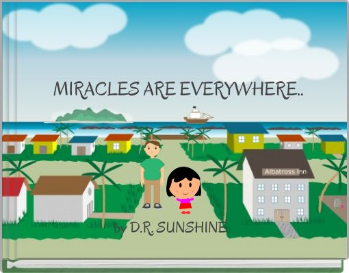 MIRACLES ARE EVERYWHERE..