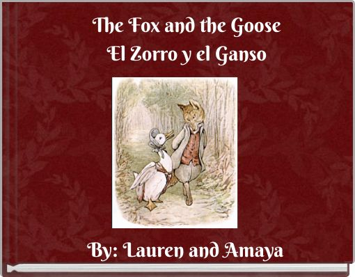 The Fox and the GooseEl Zorro y el Ganso