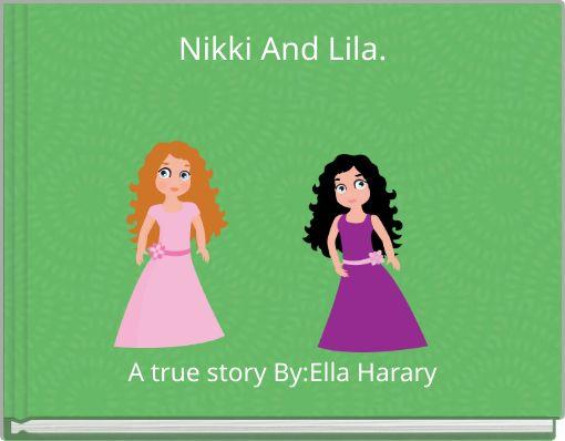 Nikki And Lila.