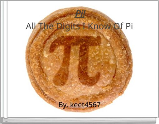 Pi!All The Digits I Know Of Pi