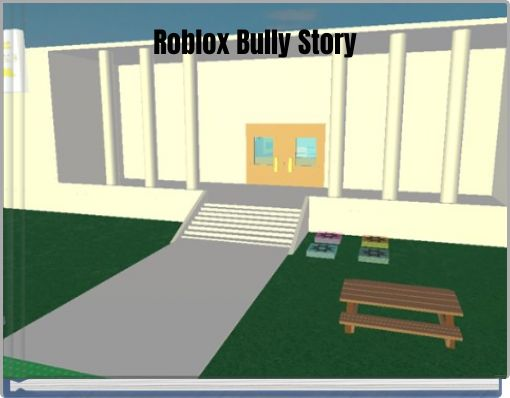 Roblox Bully Story