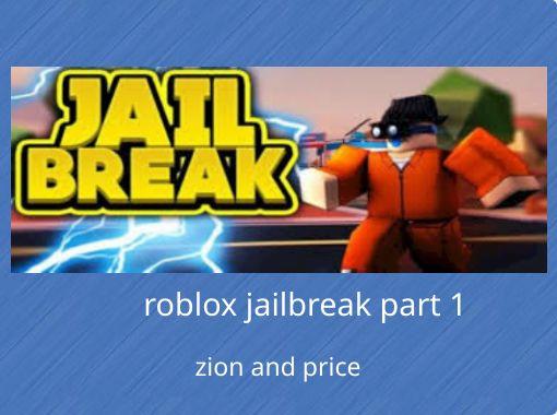 Roblox Jailbreak Part 1 Free Stories Online Create Books For