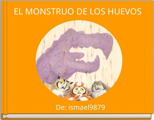 EL MONSTRUO DE LOS HUEVOS