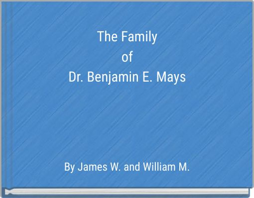 The Family of Dr. Benjamin E. Mays