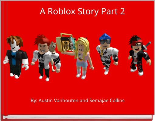 A Roblox Story Part 2