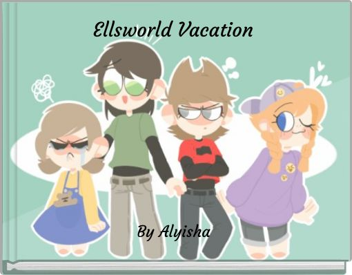Ellsworld Vacation