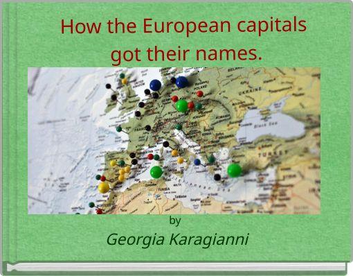 How the European capitals got their names.