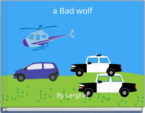a Bad wolf