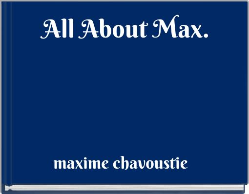 All About Max.