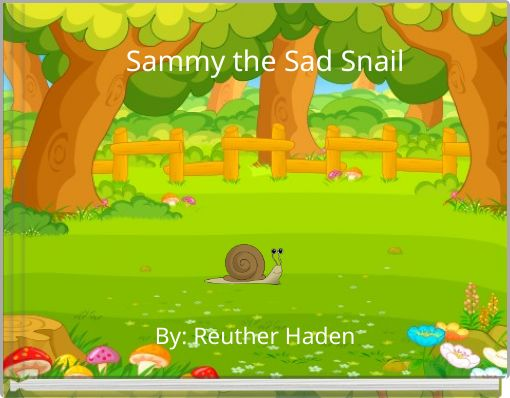 Sammy the Sad Snail