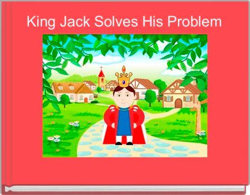 King Jack Solves His Problem