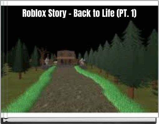 Roblox Story - Back to Life (PT. 1)