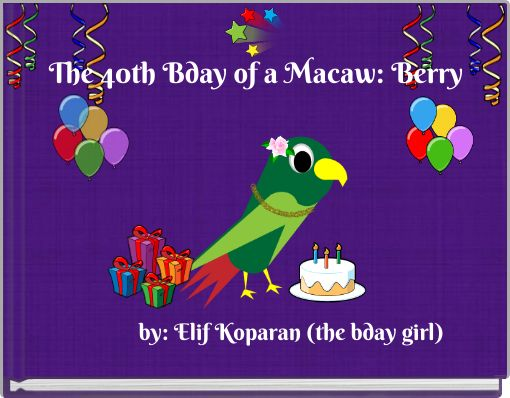 The 40th Bday of a Macaw: Berry