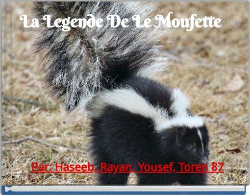 La Legende De Le Moufette