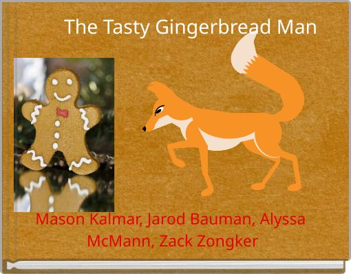 The Tasty Gingerbread Man