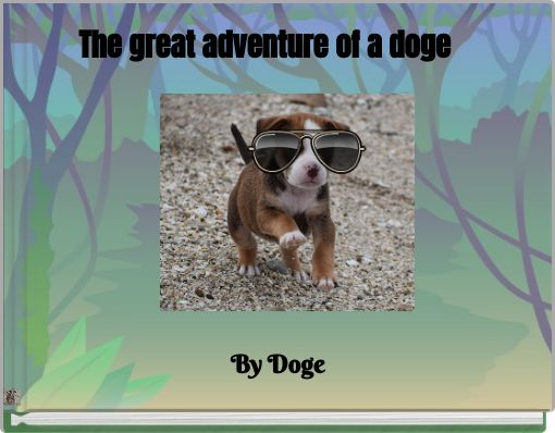 The great adventure of a doge