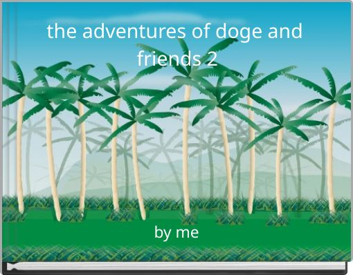 the adventures of doge and friends 2