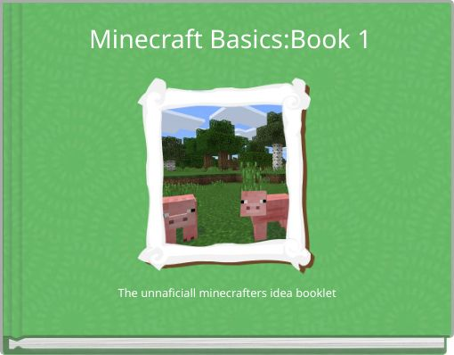 Minecraft Basics:Book 1