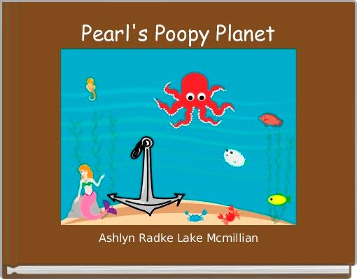 Pearl's Poopy Planet