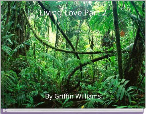 Living Love Part 2