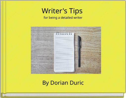 Writer's Tips for being a detailed writer
