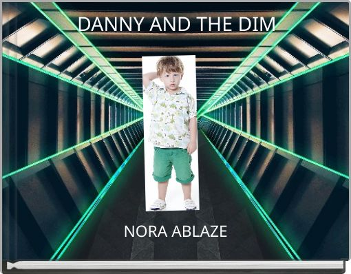 DANNY AND THE DIM