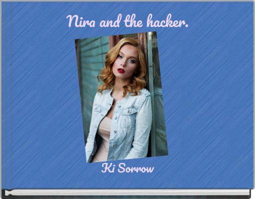 Nira and the hacker.