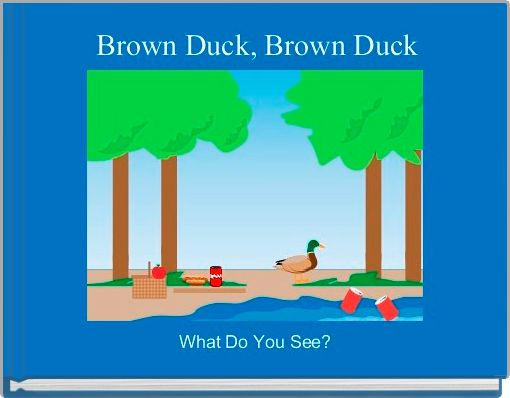Brown Duck, Brown Duck