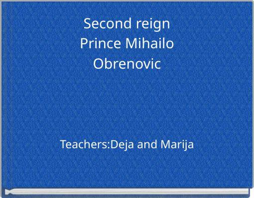 Second reignPrince MihailoObrenovic