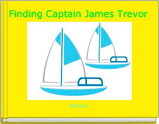 Finding Captain James Trevor