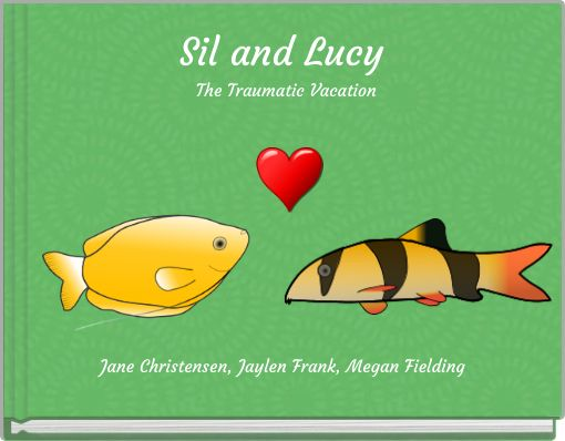 Sil and Lucy The Traumatic Vacation