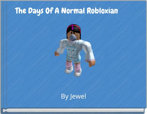 The Days Of A Normal Robloxian