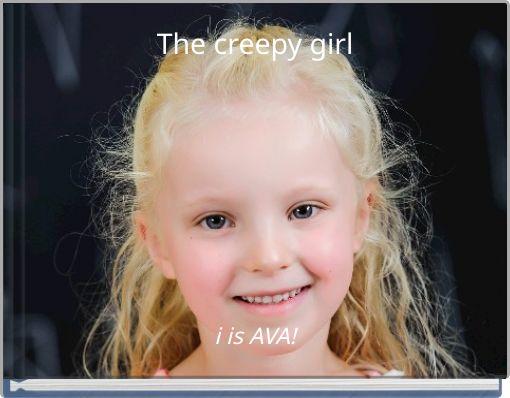 The creepy girl