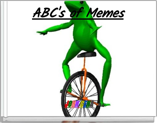 ABC's of Memes