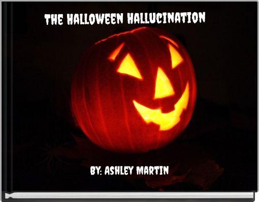 The Halloween Hallucination
