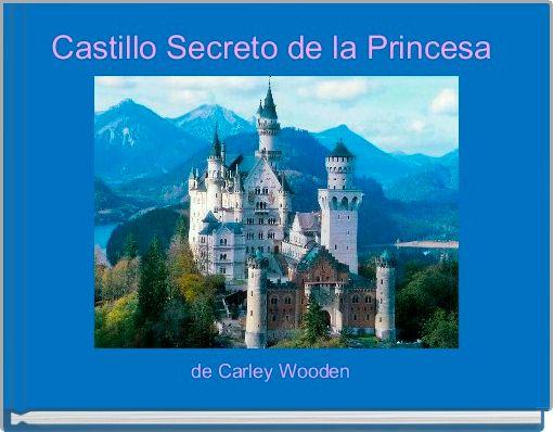Castillo Secreto de la Princesa