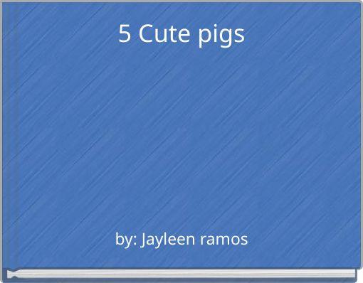 5 Cute pigs