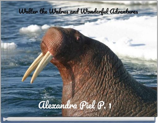 Walter the Walrus and Wonderful Adventures